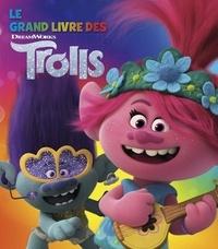 Le grand livre des Trolls -  DreamWorks |