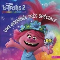 Les Trolls 2 : Tournée mondiale- Une journée très spéciale -  DreamWorks |