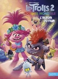 DreamWorks - Les Trolls 2 : Tournée mondiale - L'album du film.