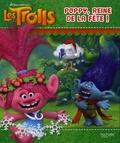 DreamWorks - Les Trolls - Poppy, reine de la fête !.