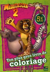 DreamWorks - Madagascar 2 - Ton plus gros livre de coloriage.
