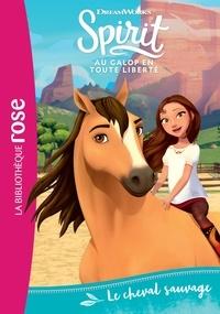 DreamWorks et Christelle Chatel - Spirit - Au galop en toute liberté Tome 1 : Le cheval sauvage.