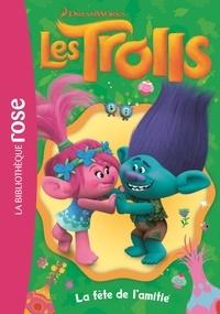 DreamWorks - Trolls 03 - La fête de l'amitié.