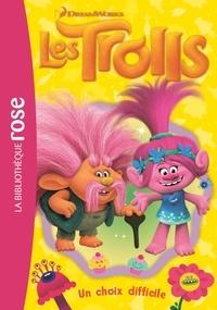 DreamWorks - Trolls 06 - Un choix difficile.