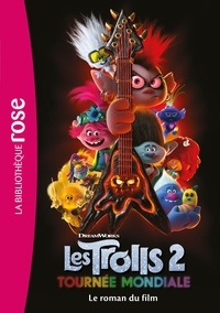 DreamWorks - Trolls 2 : Tournée mondiale - Le roman du film.