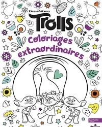 DreamWorks - Trolls - Coloriages extraordinaires.