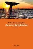 Drecq-Espargelière Philippe - Au coeur de la baleine.