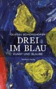 Drei im Blau - Kunst und Glaube.