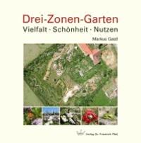 Drei-Zonen-Garten - Vielfalt · Schönheit · Nutzen.