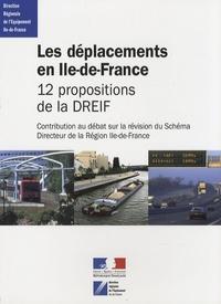 DREIF - Les déplacements en Ile-de-France - 12 propositions de la DREIF.