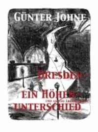 Dresden - ein Höhenunterschied - - und andere Erählungen.