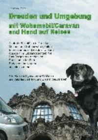 Dresden und Umgebung mit Wohnmobil/Caravan und Hund.