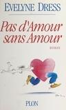 Dress - Pas d'amour sans amour.