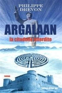 Drevon Philippe - Argalaan,la citadelle interdite.