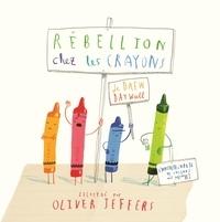 Drew Daywalt et Oliver Jeffers - Rébellion chez les crayons.