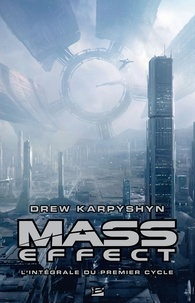 Drew Karpyshyn - Mass Effect Intégrale 1er Cycle : Révélation ; Ascension ; Rétorsion.