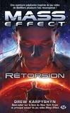 Drew Karpyshyn - Mass Effect Tome 3 : Rétorsion.
