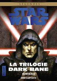 Drew Karpyshyn - Star Wars Légendes  : La trilogie Dark Bane Intégrale - La Voie de la destuction ; La Règle des deux ; La Dynastie du mal.