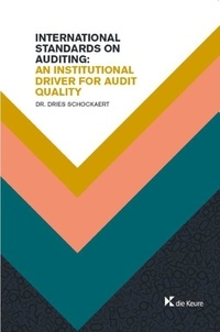 Dries Schockaert - International Standards on Auditing: An institutional driver for Audit Quality - Empirical research within the financial sector on indices of compliance using auditor reporting characteristics.