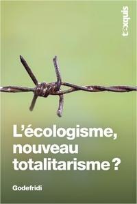 Drieu Godefridi - L'écologisme, nouveau totalitarisme ?.