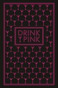 Drink Pink.