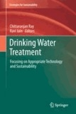 Chittaranjan Ray - Drinking Water Treatment - Focusing on Appropriate Technology and Sustainability.