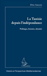 Ucareoutplacement.be La Tunisie depuis l'indépendance - Politique, histoire, identité Image