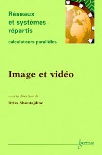 Calculateurs parallèles, Réseaux et systèmes répartis Volume 12 N° 3-4/2000 : Image et vidéo - Driss Aboutajdine pdf epub