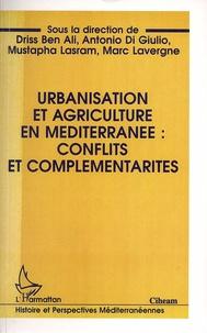 Driss Ben Ali et Antonio Di Giulio - Urbanisation et agriculture en Méditerranée - Conflits et complémentarités.