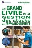 Driss Bouami - Le grand livre de la gestion des stocks et approvisionnements - Pour une maintenance performante !.