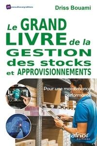 Le grand livre de la gestion des stocks et approvisionnements- Pour une maintenance performante - Driss Bouami pdf epub