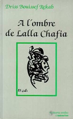 À l'ombre de Lalla Chafia - Driss Bouissef Rekab - Format PDF - 9782296186699 - 13,99 €