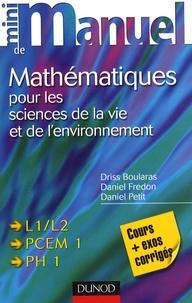 Mini manuel de Mathématiques pour les sciences de la vie et de l'environnement- Cours + exos corrigés - Driss Boularas |