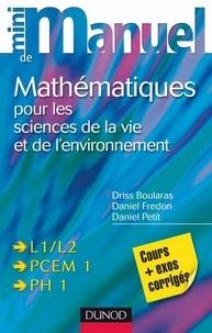 Driss Boularas et Daniel Fredon - Mini manuel de Mathématiques pour les sciences de la vie et de l'environnement.