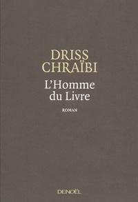 Driss Chraïbi - L'homme du livre.