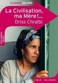 Driss Chraïbi - La Civilisation, ma Mère !....