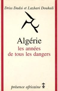 Driss Dadsi et Lazhari Doukali - Algérie - Les années de tous les dangers.