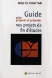 Driss El Khattab - Guide pour préparer et présenter vos projets de fin d'études - Mémoies et thèses.