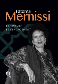 Driss El Yazami - Fatema Mernissi - La savante et l'engagement.