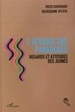 Driss Guerraoui et Noureddine Affaya - L'Afrique des paradoxes - Regards et attitudes des jeunes.