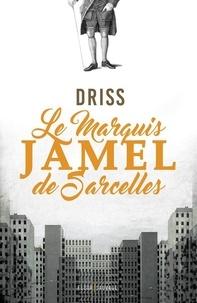 Driss - Le marquis Jamel de Sarcelles.