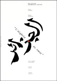 Driss Ouadahi et Samta Benyahia - L'Algérie au coeur - Cinq artistes contemporains algériens.