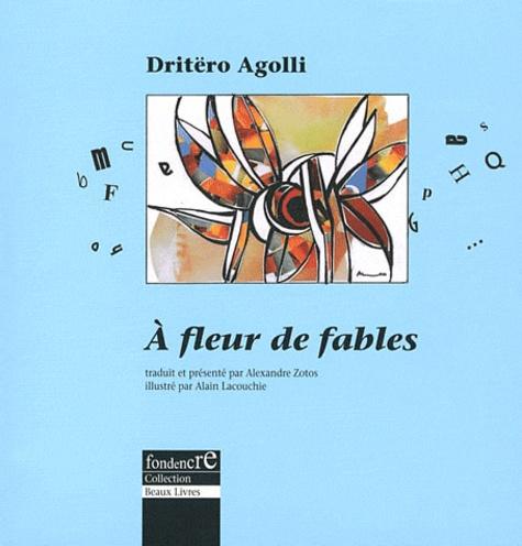 Dritëro Agolli - A fleur de fables.