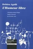 Dritëro Agolli - L'humeur libre - Anthologie poétique bilingue albanais-français.