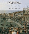 Driving - The Horse, the Man and the Carriage from 1700 up to the present Day.
