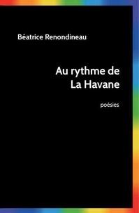 Béatrice Renondineau - Au rythme de La Havane.