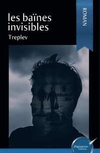Treplev - Les baïnes invisibles.