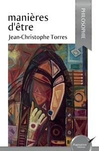Jean-Christophe Torres - Manières d'être.
