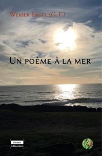 Engel Weisser - Un poème à la mer.