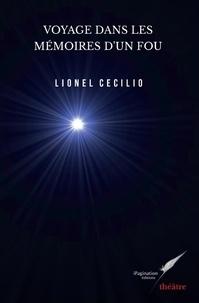 Lionel Cécilio - Voyage dans les mémoires d'un fou.
